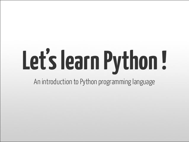 Lets learn Python !
