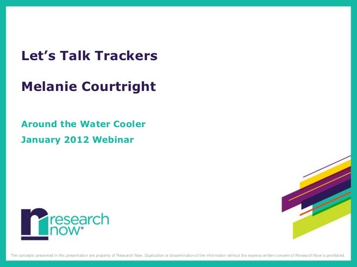 Let's Talk Trackers     Melanie Courtright     Around the Water Cooler     January 2012 WebinarThe concepts presented in t...