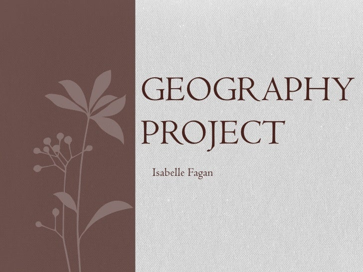 GEOGRAPHYPROJECTIsabelle Fagan