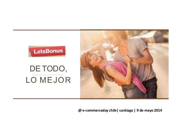 Presentación Ricardo Mesquita - eCommerce Day Santiago 2014