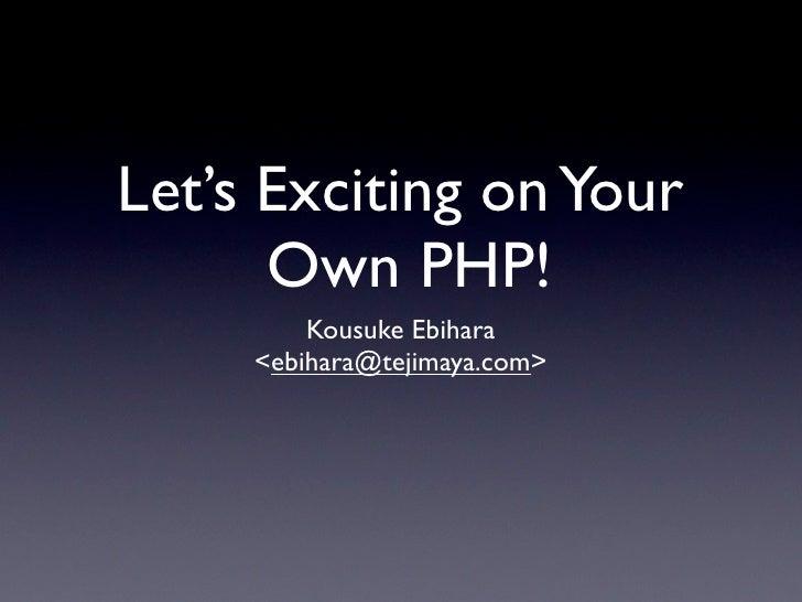Let's creating your own PHP (tejimaya version)