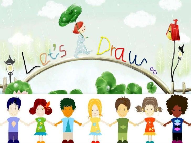 Let's draw: Kids Drawings