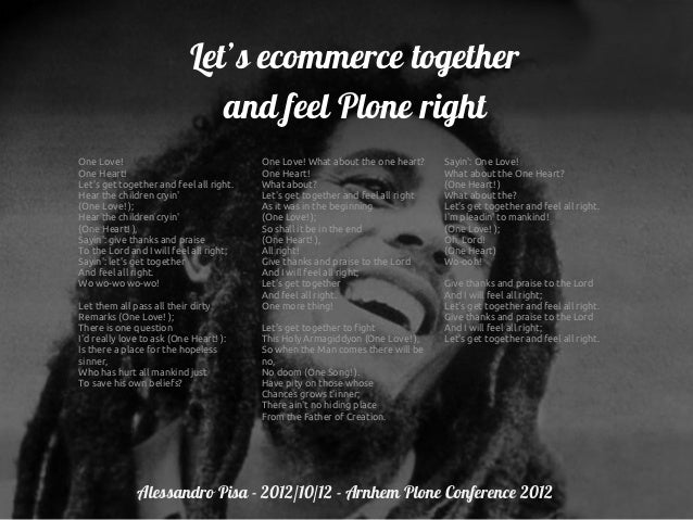 Let's ecommerce together                               and feel Plone rightOne Love!                                One Lo...