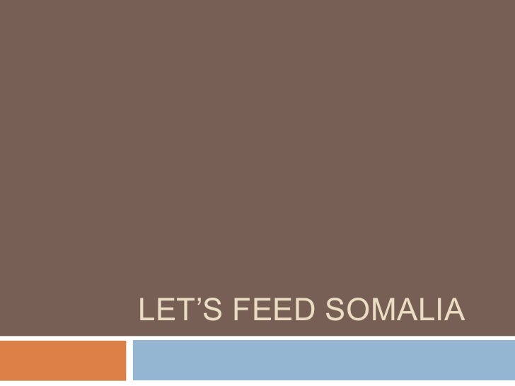 Let's feed somalia  powerpoint jill r
