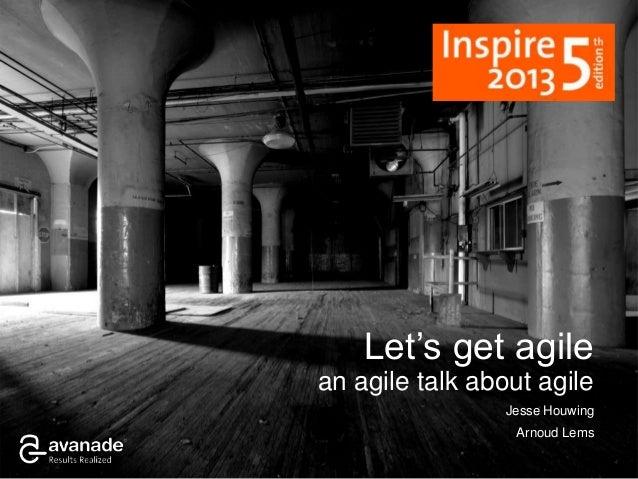 Jesse Houwing Arnoud Lems Let's get agile an agile talk about agile