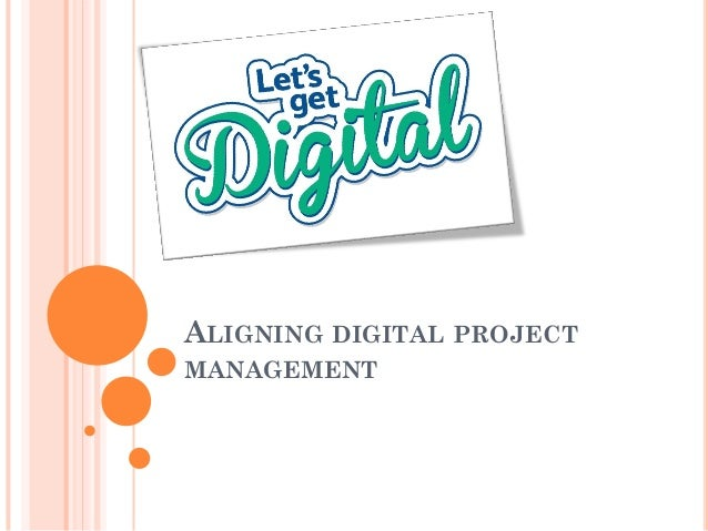 ALIGNING DIGITAL PROJECT MANAGEMENT