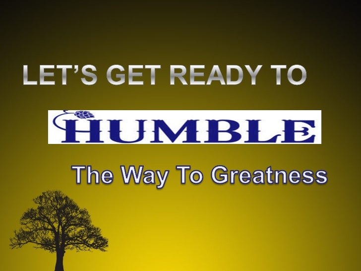 Let's get ready to humble