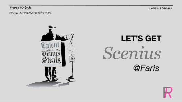 Let's get scenius faris