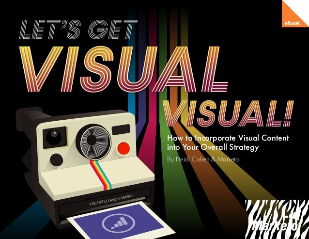 Let's Get Visual! Visual!
