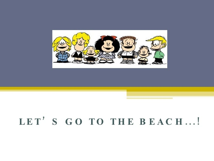 Let´s go to the beach!!!