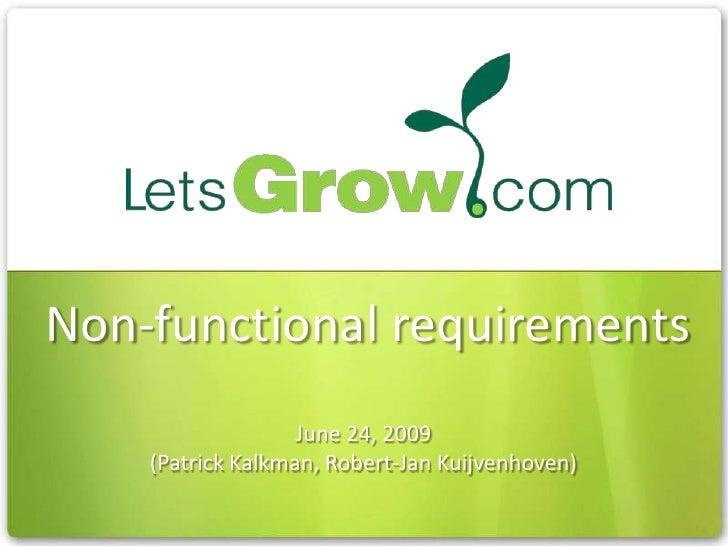 Non-functional requirements<br />June 24, 2009<br />(Patrick Kalkman, Robert-Jan Kuijvenhoven)<br />