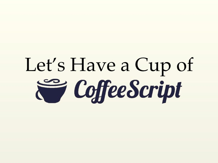 Let's Have a Cup of CoffeeScript