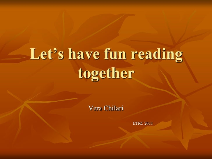 Let's have fun reading together<br />Vera Chilari<br />                                                                   ...