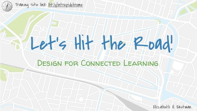 Let's Hit the Road! Lesson Design for Connected Learning