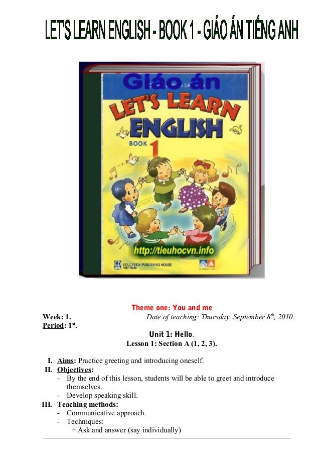 Theme one: You and me Week: 1. Date of teaching: Thursday, September 8th , 2010. Period: 1st . Unit 1: Hello. Lesson 1: Se...