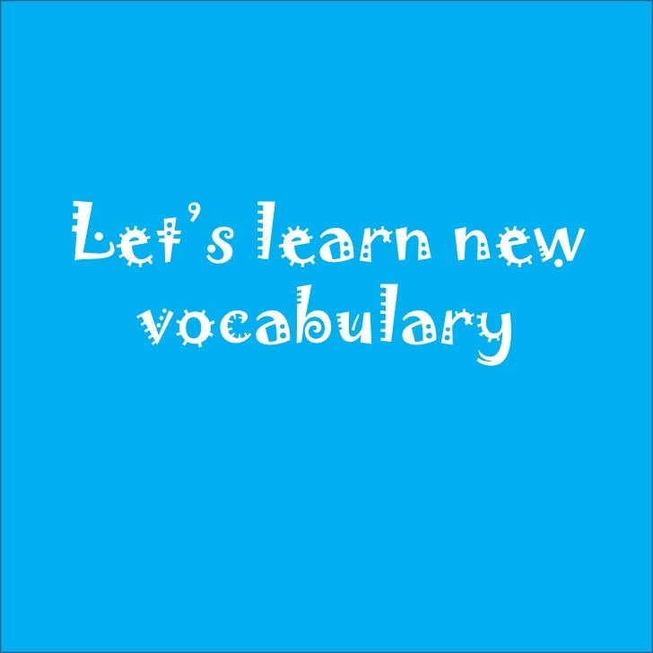 Let's learn new vocabulary