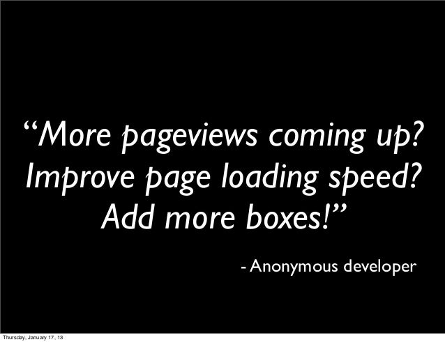 """""""More pageviews coming up?       Improve page loading speed?            Add more boxes!""""                           - Anony..."""