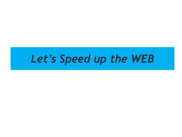 Let's Speed up the WEB