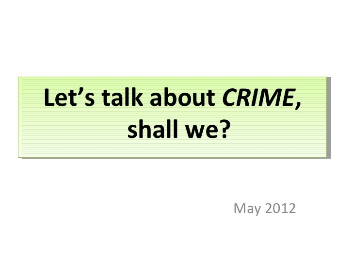 Let's talk about CRIME,        shall we?                May 2012