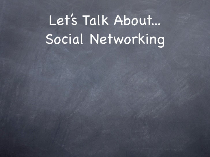 Let's Talk About... Social Networking