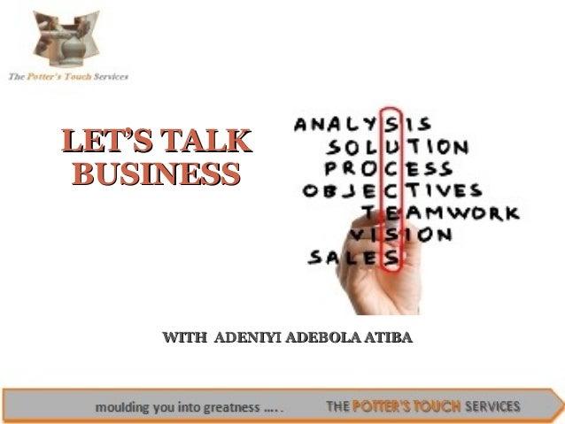 LET'S TALK BUSINESS  WITH ADENIYI ADEBOLA ATIBA