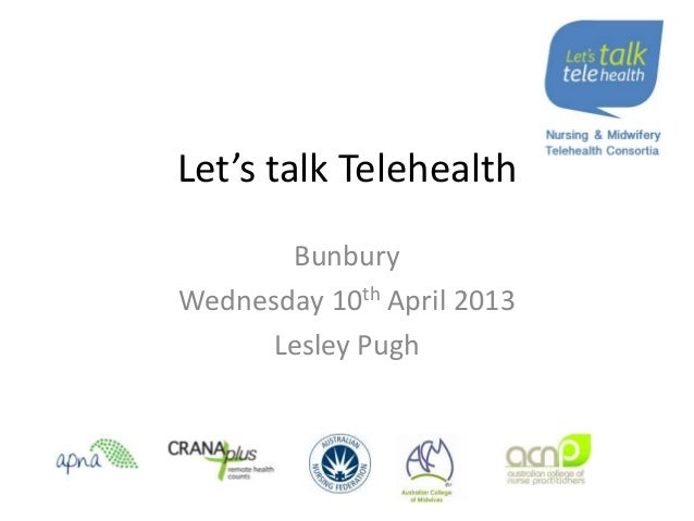 Let's talk TelehealthBunburyWednesday 10th April 2013Lesley Pugh