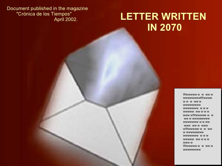 LETTER WRITTEN  IN 2070 Wwwwww w  w  ww w wwwwwwwwWwwwww w  w  ww w wwwwwwww wwwwwww  w w w wwwww  ww w w w www wWwwwww w ...