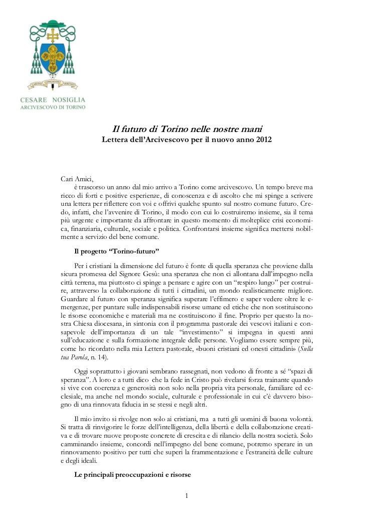 Il futuro di Torino nelle nostre mani               Lettera dell'Arcivescovo per il nuovo anno 2012Cari Amici,     è trasc...