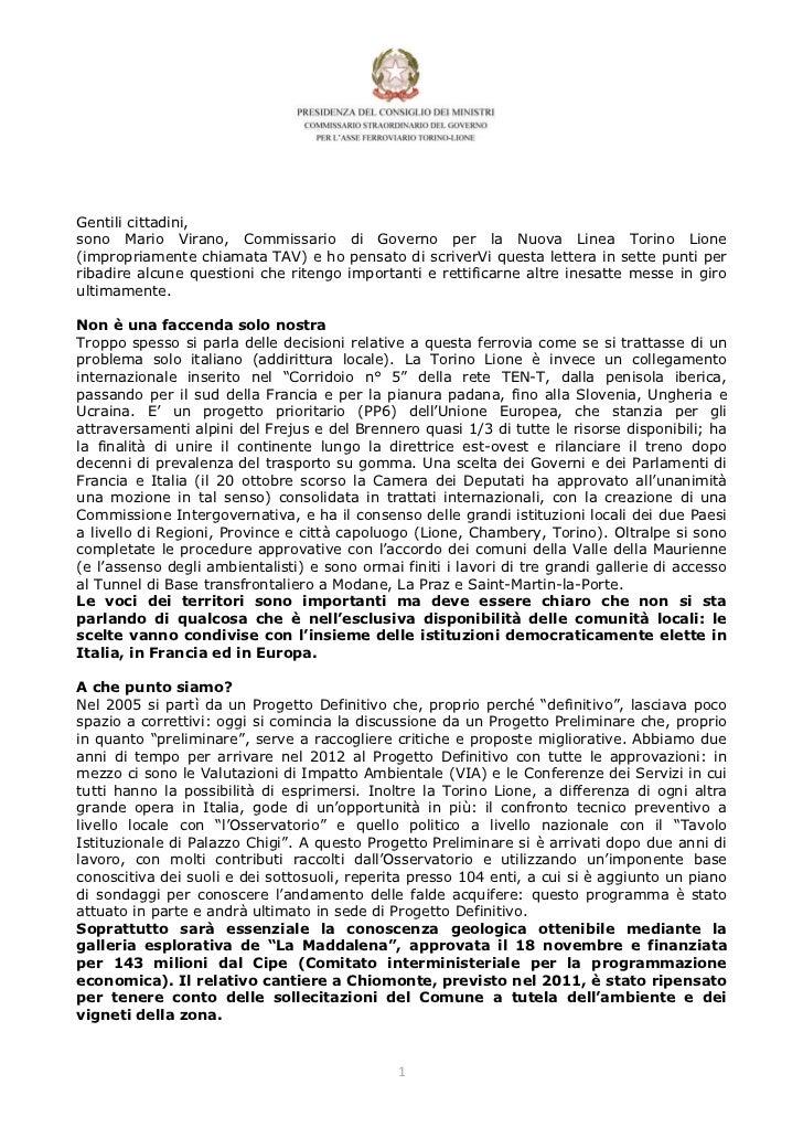 Gentili cittadini,sono Mario Virano, Commissario di Governo per la Nuova Linea Torino Lione(impropriamente chiamata TAV) e...
