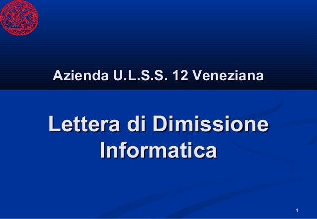 Azienda U.L.S.S. 12 VenezianaLettera di Dimissione     Informatica                                1