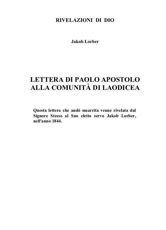 RIVELAZIONI DI DIO Jakob Lorber LETTERA DI PAOLO APOSTOLO ALLA COMUNITÀ DI LAODICEA Questa lettera che andò smarrita venne...