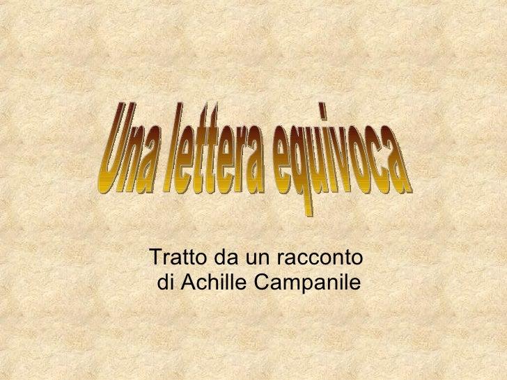 Tratto da un racconto  di Achille Campanile Una lettera equivoca
