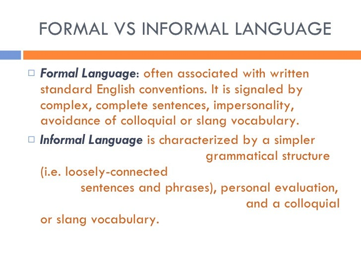 formal vs informal essays Formal - textbooks, official reports, academic articles, essays, business letters, contracts formal, semi-formal, and informal english download the text as a pdf.