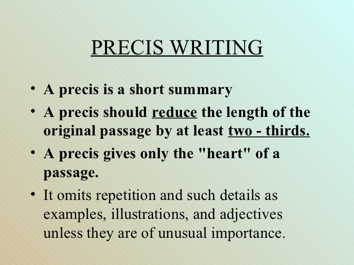essay precis writing Writing a summary or rhetorical précis to analyze nonfiction texts academic writers across all disciplines analyze texts they summarize and critique published articles, evaluate papers' arguments, and reflect on essays.