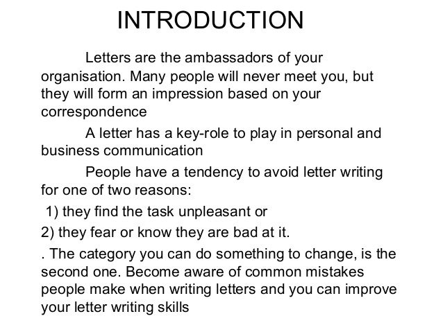 INTRODUCTION Letters are the ambassadors of your organisation. Many people will never meet you, but they will form an impr...