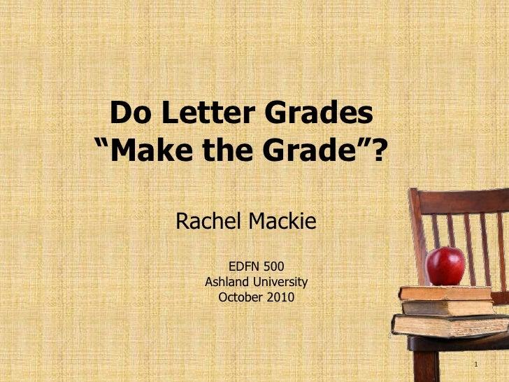 "Do Letter Grades ""Make the Grade""?"