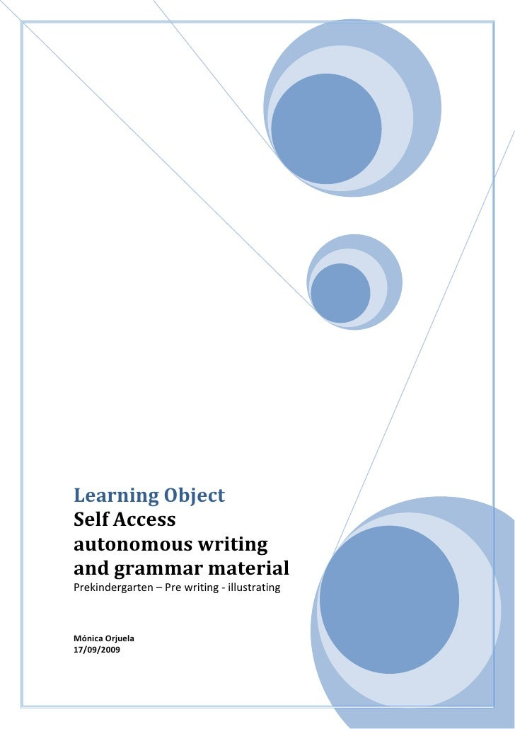 Learning Object       Self Access autonomous writing and grammar materialPrekindergarten – Pre writing - illustratingMónic...