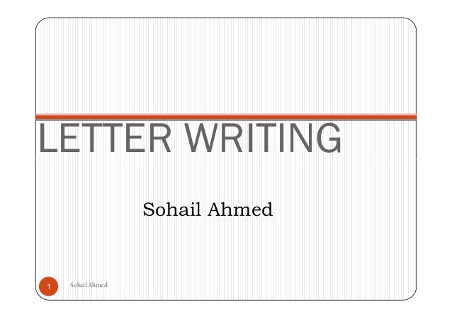 LETTER WRITING                   Sohail Ahmed1   Sohail Ahmed
