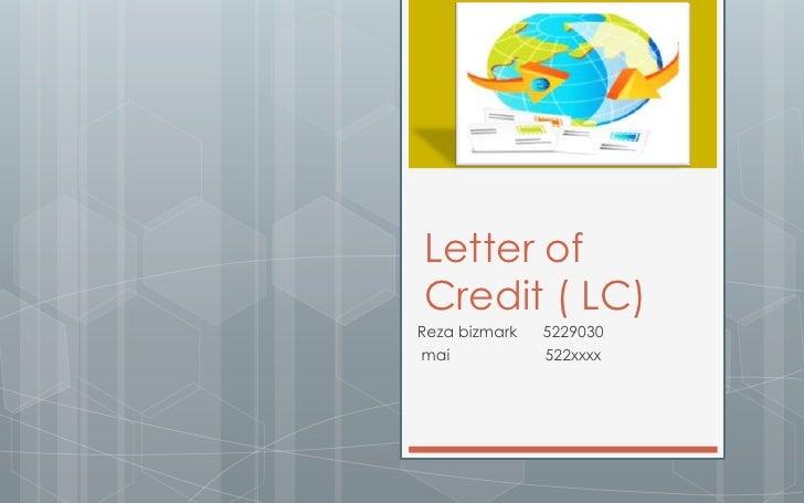 Letter of Credit ( LC) <br />Reza bizmark      5229030 <br />mai                      522xxxx   <br />