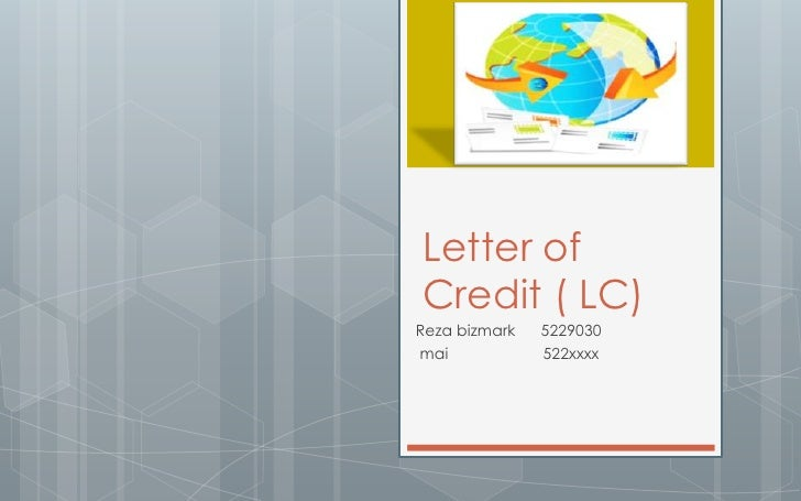 Letter of credit ( lc)