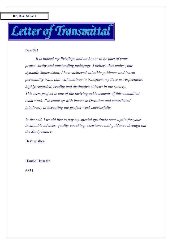 Dr, R.A. SHAH       Dear Sir!              It is indeed my Privilege and an honor to be part of your       praiseworthy an...