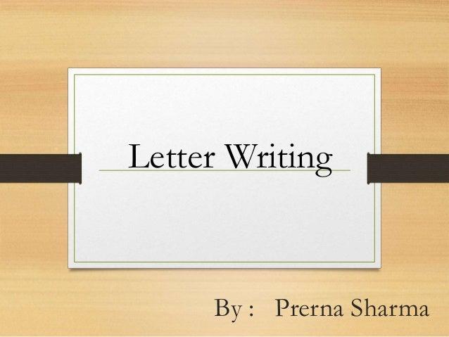 By : Prerna Sharma Letter Writing
