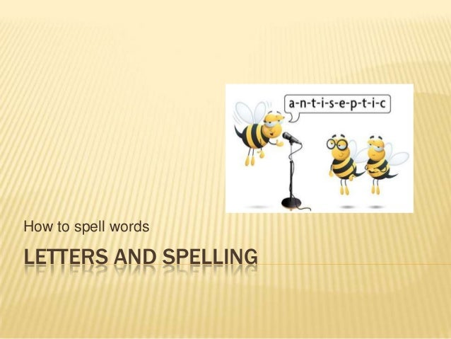 Letters and spelling   the alphabet