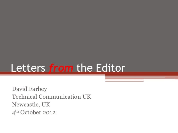 Letters from the EditorDavid FarbeyTechnical Communication UKNewcastle, UK4th October 2012