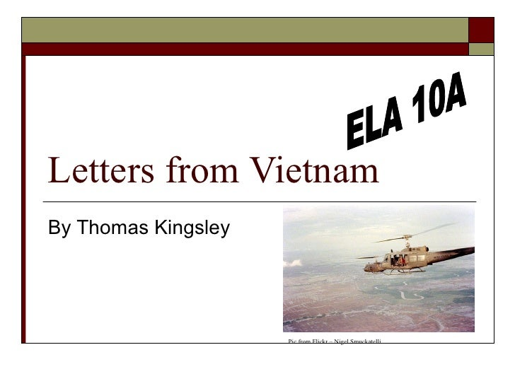 Letters from Vietnam By Thomas Kingsley  ELA 10A Pic from Flickr – Nigel Smuckatelli