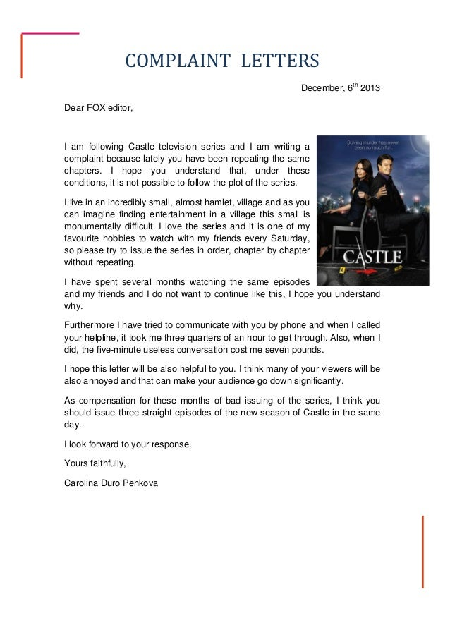 COMPLAINT LETTERS December, 6th 2013 Dear FOX editor,  I am following Castle television series and I am writing a complain...