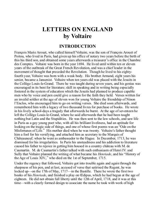 LETTERS ON ENGLAND by Voltaire INTRODUCTION François Marie Arouet, who called himself Voltaire, was the son of François Ar...