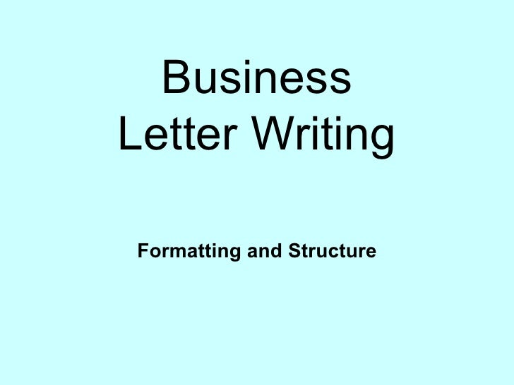 BusinessLetter WritingFormatting and Structure
