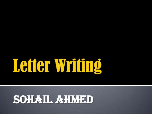 Letter writing by sohail ahmed