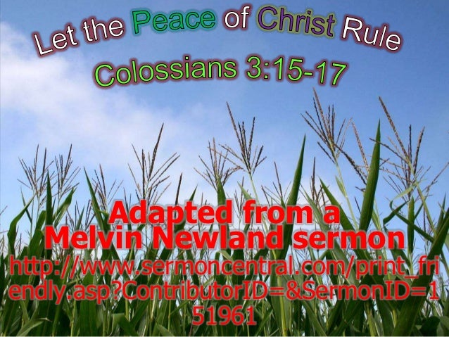 Let the Peace of Christ Rule Colossians 3:15-17